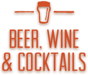 BEER, WINE & COCKTAILS